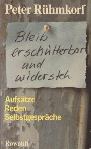 bleib_erschutterbar_und_widersteh-aufsatze,_reden,_selbstgesprache By peter-ruhmkorf
