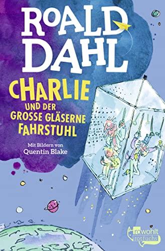 Charlie und der glaserne Fahrstuhl von Roald Dahl