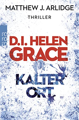 D.I. Helen Grace: Kalter Ort By Matthew J. Arlidge
