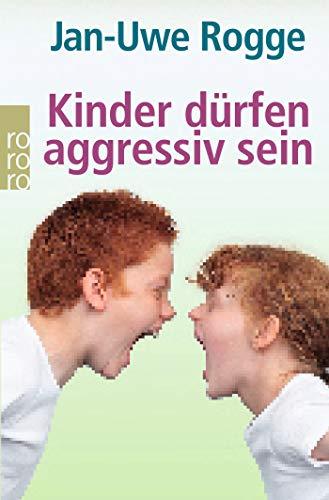 Kinder dürfen aggressiv sein By Jan-Uwe Rogge