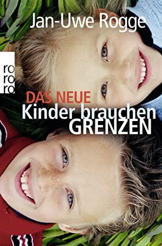 Das neue Kinder brauchen Grenzen By Jan-Uwe Rogge