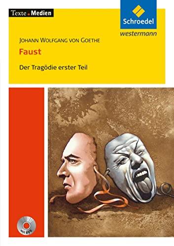 Johann Wolfgang von Goethe - Faust 1. Texte. Medien. Der Tragödie erster Teil: Textausgabe mit Materialien