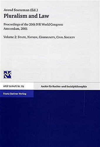 Pluralism and Law - Vol. 2: State, Nation, Community, Civil Society By Arend Soeteman
