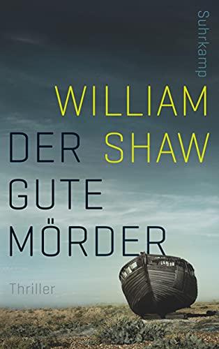 Der gute Mörder By William Shaw