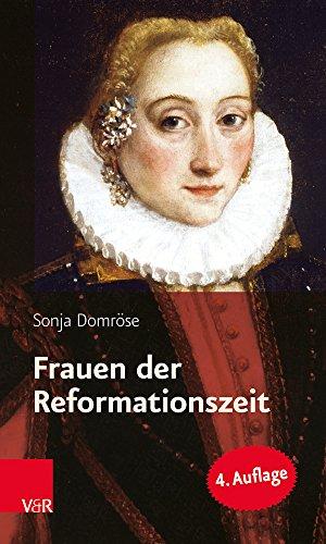 Frauen Der Reformationszeit By Sonja Domrose
