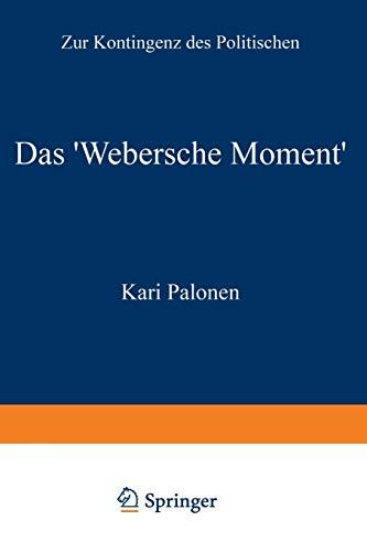 Das 'webersche Moment' By Kari Palonen