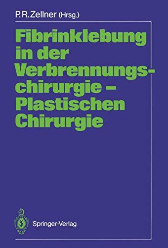 Fibrinklebung in Der Verbrennungschirurgie - Plastischen Chirurgie By Peter R. Zellner