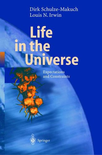 Life in the Universe By Dirk Schulze-Makuch (University of Texas at El Paso)