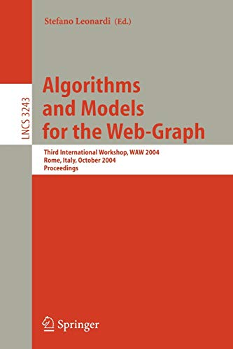Algorithms and Models for the Web-Graph: Third International Workshop, WAW 2004, Rome, Italy, October 16, 2004. Proceedings (Lecture Notes in Computer Science) by Edited by Stefano Leonardi