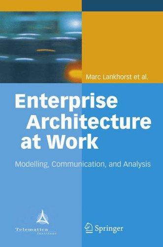 Enterprise Architecture at Work: Modelling, Communication and Analysis By Mark Lankhorst