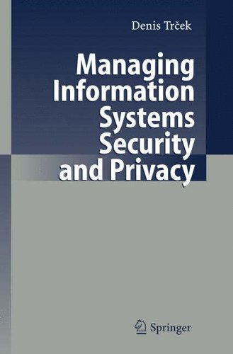 Managing Information Systems Security and Privacy By Denis Trcek