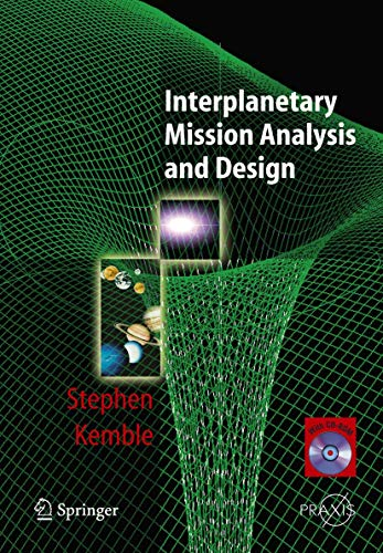 Interplanetary Mission Analysis and Design By Stephen Kemble