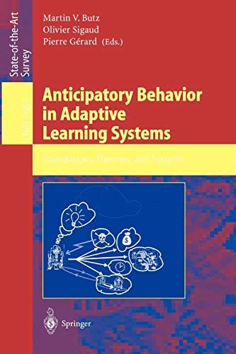 Anticipatory Behavior in Adaptive Learning Systems By Martin V. Butz
