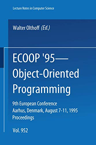 ECOOP '95 - Object-Oriented Programming By Volume editor Walter Olthoff