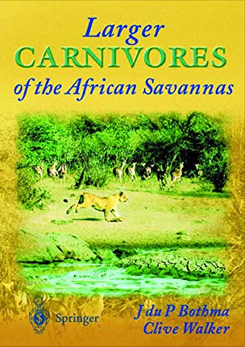 Larger Carnivores of the African Savannas By J.P. Bothma