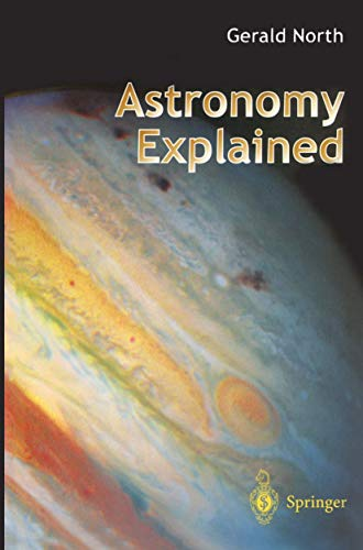 Astronomy Explained By Gerald North