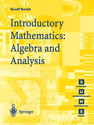 Introductory Mathematics: Algebra and Analysis by Geoffrey C. Smith