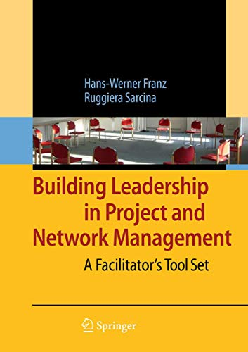 Building Leadership in Project and Network Management By Hans-Werner Franz