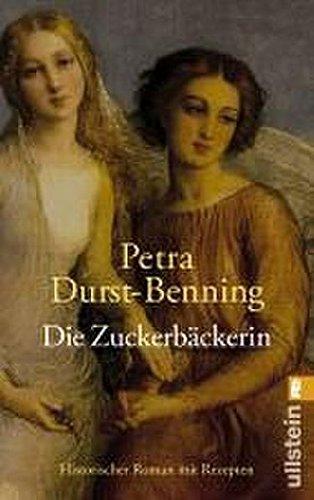 Die Zuckerbäckerin By Petra Durst-Benning