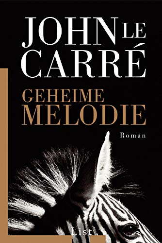 Geheime Melodie By John Le Carré