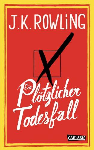 EIN PLOTZLICHER TODESFALL By J. K. Rowling