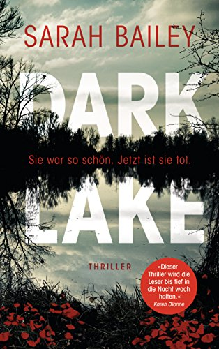 Dark Lake: Thriller By Sarah Bailey