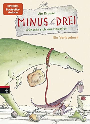 Minus Drei wunscht sich ein Haustier By Ute Krause