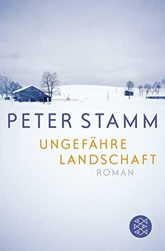 Ungefahre Landschaft By Peter Stamm