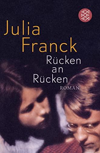 Rucken an Rucken By Julia Franck
