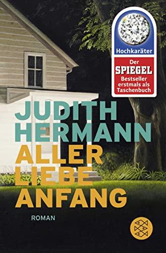 Aller Liebe Anfang von Judith Hermann