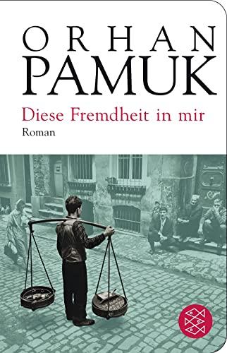 Diese Fremdheit in mir By Orhan Pamuk