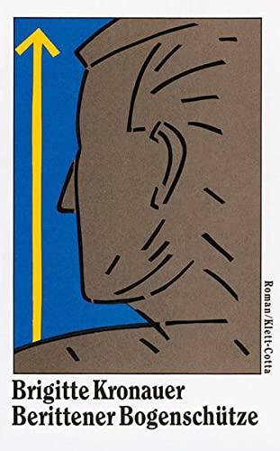 Berittener Bogenschütze: Roman By Brigitte Kronauer