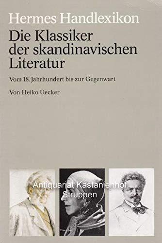 Die Klassiker der skandinavischen Literatur Vom 18 Jahrhundert bis zur Gegenwart By Heiko Uecker