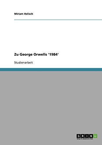 Zu George Orwells '1984' By Miriam Helisch