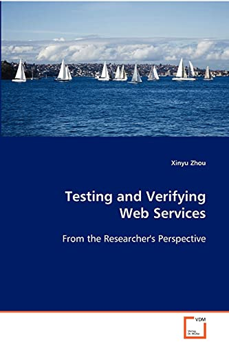 Testing and Verifying Web Services By Xinyu Zhou