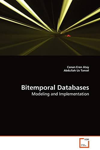 Bitemporal Databases By Canan Eren Atay