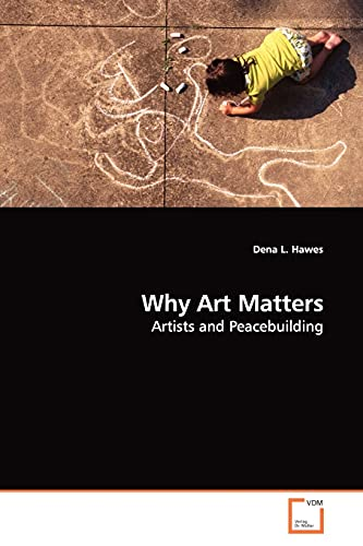 Why Art Matters By Dena L Hawes