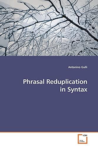 Phrasal Reduplication in Syntax By Antonino Gulli