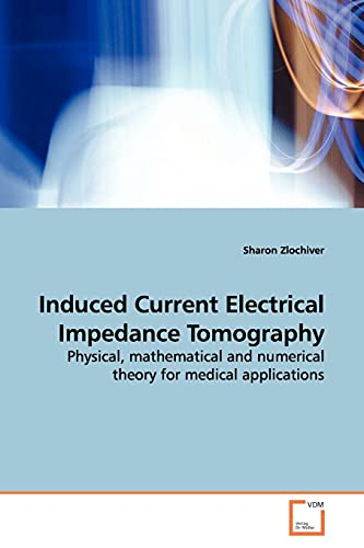 Induced Current Electrical Impedance Tomography By Sharon Zlochiver