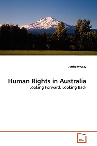 Human Rights in Australia By Anthony Gray, (La