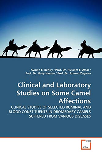 Clinical and Laboratory Studies on Some Camel Affections By Ayman El Behiry