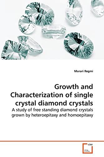 Growth and Characterization of Single Crystal Diamond Crystals By Murari Regmi
