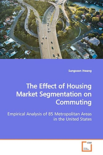 The Effect of Housing Market Segmentation on Commuting By Sungsoon Hwang