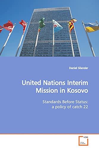 United Nations Interim Mission in Kosovo By Daniel Silander (Linnaeus University Sweden)