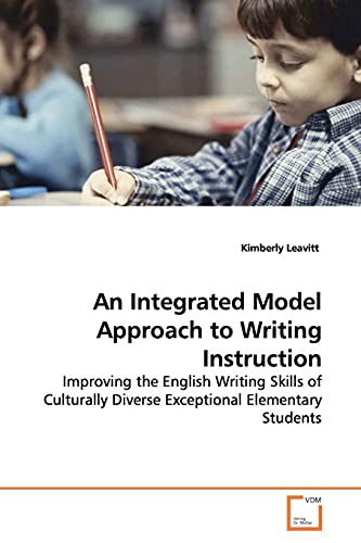 An Integrated Model Approach to Writing Instruction By Kimberly Leavitt