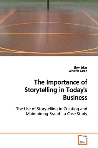 The Importance of Storytelling in Today's Business By Eivor Erkas