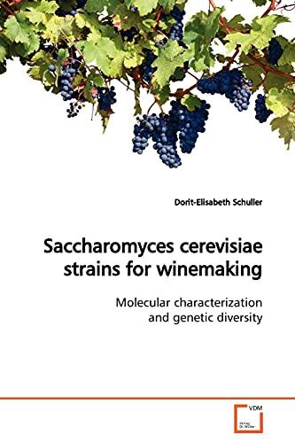 Saccharomyces Cerevisiae Strains for Winemaking By Dorit-Elisabeth Schuller