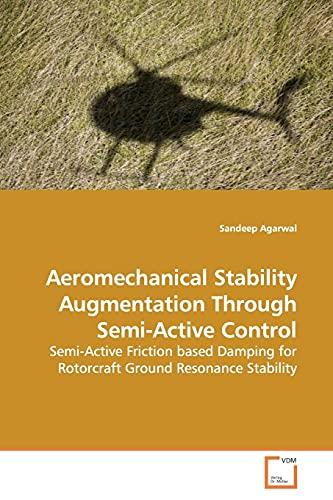 Aeromechanical Stability Augmentation Through Semi-Active Control By Sandeep Agarwal