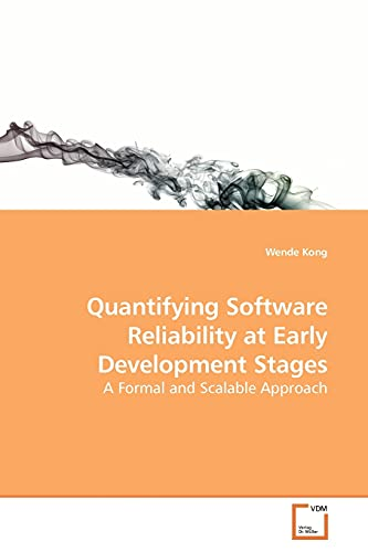 Quantifying Software Reliability at Early Development Stages By Wende Kong
