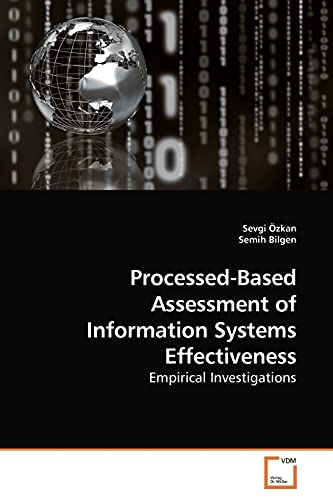 Processed-Based Assessment of Information Systems Effectiveness By Sevgi Ozkan